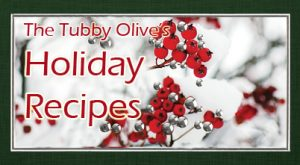 The Tubby Olive's Holiday Recipes 2016